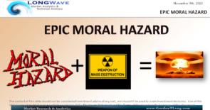 LONGWave – 11 10 16 – NOVEMBER –  Epic Moral Hazard
