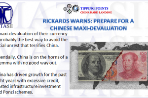 07-26-18-TP-CHINA'S HARD LANDING--Rickards Warns of Chinese Maxi-Devaluation-1