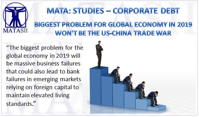 12-31-18-MATA-STUDIES-CORPORATE DEBT-- Biggest problem in 2019-1