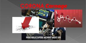 MACRO ANALYTICS – 03 19 20 – CORONACarnage – Helicopter Money On the Way
