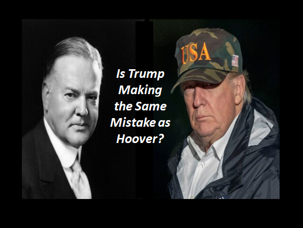 05-17-20-Is Trump Making the Same Mistake As Hoover-2