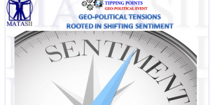 GEO-POLITICAL TENSIONS ROOTED IN SHIFTING SENTIMENT
